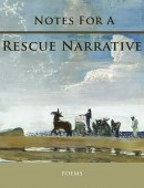 Notes For a Rescue Narrative